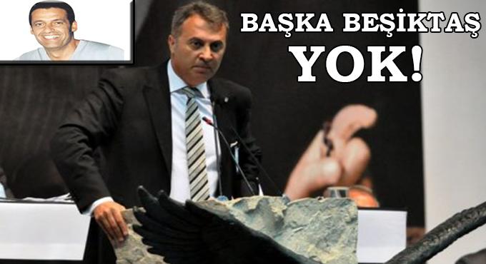 Beşiktaş'ı Başkanından Korumalı!