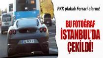 İstanbul'da PKK Plakalı Ferrari Alarmı