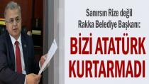 ''Bizi Atatürk Kurtarmadı''
