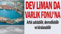İzmir Limanı'da Varlık Fonu'na Devredildi