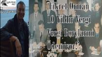 'FİKRET ORMAN'IN YERİNDE OLSAM YERİN DİBİNE GİRERDİM!'