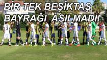Beşiktaş'ın Bayrağına Bile Tahammülleri Yok!