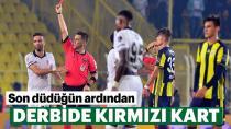 Fenerbahçe - Beşiktaş Derbisinde Kırmızı Kart!