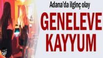 Adana'da Geneleve Kayyum Atandı!