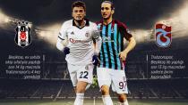 Beşiktaş & Trabzonspor 127. Randevuda!