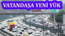 YOL VERGİSİ GELİYOR!