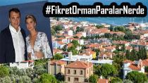 FİKRET ORMAN'IN SERVETİ GÖZ KAMAŞTIRIYOR!