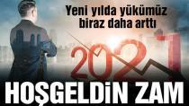 YENİ YILIN İLK SABAHINDA ''ZAM'' YAĞDI!